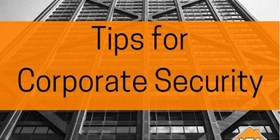 Top Tips for Corporate Security
